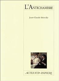 L'antichambre par Jean-Claude Brisville