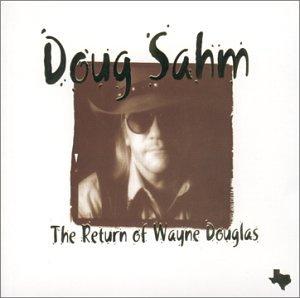 Doug Sahm - The Return Of Wayne Douglas - Zortam Music