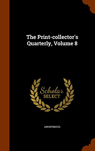 The Print-collector's Quarterly, Volume 8