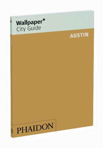 Wallpaper* City Guide Austin (Wallpaper City Guides)