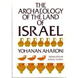 img - for The Archaeology of the Land of Israel: From the Prehistoric Beginnings to the End of the First Temple Period book / textbook / text book