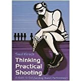 Thinking Practical Shooting: A Guide to outstanding Match Performance