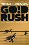 Michael Johnson Gold Rush: Blood, Sweat, Tears and the Olympic Dream