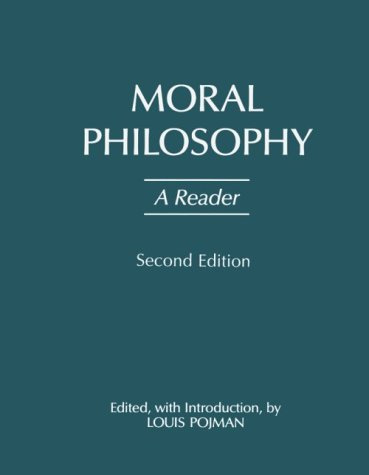 Moral Philosophy: A Reader, 2nd Ed. (Hackett Publishing)