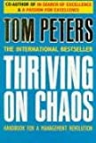 THRIVING ON CHAOS: HANDBOOK FOR O MANAGEMENT REVOLUTION. (0330305913) by PETERS, TOM.