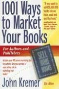 Image for 1001 Ways to Market Your Books, Sixth Edition (1001 Ways to Market Your Books: For Authors and Publishers)