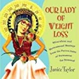 Image of Our Lady of Weight Loss: Miraculous and Motivational Musings from the Patron Saint of Permanent Fat Removal