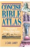 Concise Bible Atlas A Geographical Survey of Bible History by J. Carl Laney