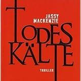 """Todesk�lte (ungek�rzte Lesung)von """"Jassy Mackenzie (Autor)"""""""