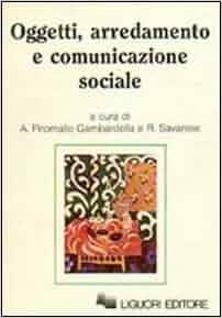 Oggetti, arredamento e comunicazione sociale (Cultura e mass media