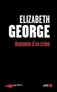 Anatomie d'un crime par Elizabeth George