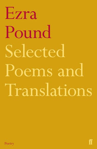 Selected Poems and Translations of Ezra Pound 1908-1969. Edited by Richard Sieburth