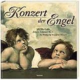 echange, troc Wolfgang Amadeus Mozart Johann Sebastian Bach - Konzert der Engel - mit Musik von J.S.Bach bis W.A.Mozart mit 3 Audio-CDs (Livre en allemand)