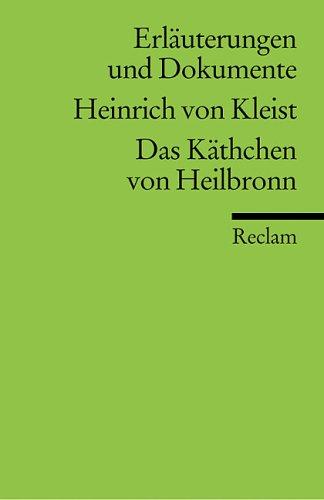 Das Käthchen von Heilbronn. Erläuterungen und Dokumente.  (Lernmaterialien)