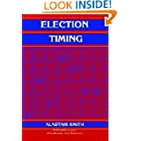 Election Timing (Political Economy of Institutions and Decisions)