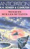echange, troc K.-H. (Karl-Herbert) Scheer - Menaces sur les mutants
