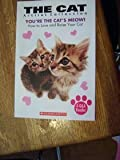 The Cat Artlist Collection: You're the Cat's Meow! How to Love and Raise Your Cat (0545081866) by Sonia Sander
