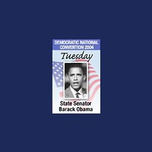 2004 DNC: State Senator Barack Obama (7/27/04) | [Barack Obama]