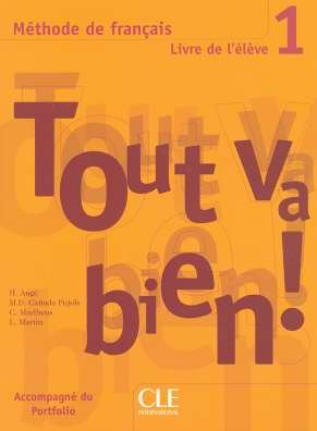Free ebook downloads on pdf format Methode de francais Tout va bien ! 1 : Livre de l'eleve by H Auge in English PDF PDB MOBI 9782090352900