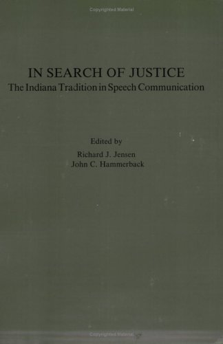 Image for IN SEARCH OF JUSTICE The Indiana Tradition in Speech Communication.