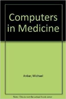 Computers in Medicine (Applications of computer science series)