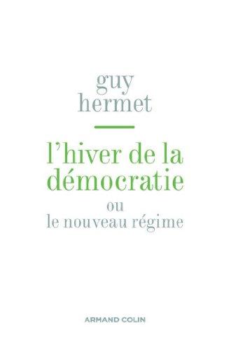 Guy Hermet - L'hiver de la démocratie:ou nouveau régime