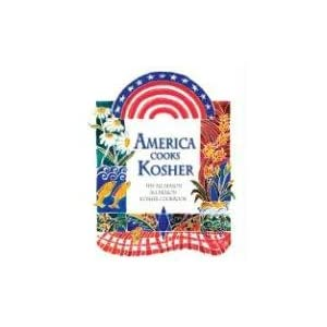 America Cooks Kosher: The All-Season All-Reason Kosher Cookbook
