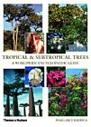 Tropical and Subtropical Trees: A Wor...
