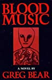 Blood Music (0877957207) by Greg Bear