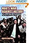Mao's War against Nature: Politics an...