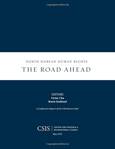 North Korean Human Rights: The Road Ahead (CSIS Reports)