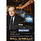 img - for The O'Reilly Factor: The Good, the Bad, and the Completely Ridiculous in American Life (Hardcover) book / textbook / text book