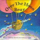 img - for Over the Moon Bear: With Pull-Tabs and Wheels (Pull-Tab Books) book / textbook / text book