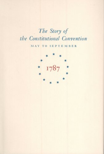 Miracle at Philadelphia: The Story of the Constitutional Convention, May to September 1787