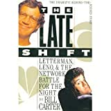 The LATE SHIFT: LETTERMAN, LENO, AND THE NETWORK BATTLE FOR THE NIGHT (1562827545) by Carter, Bill