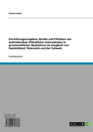 Simon Lutter - Einrichtungsvorgaben, Rechte und Pflichten von Aufsichtsräten öffentlicher Unternehmen in privatrechtlicher Rechtsform im Vergleich von Deutschland, Österreich und der Schweiz