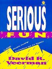 Serious Fun (Sonpower Youth Sources) (1564764982) by Veerman, David R.