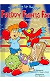 Freddy Fights Fat: An Emotional Literacy Book (Growing Up Happy)