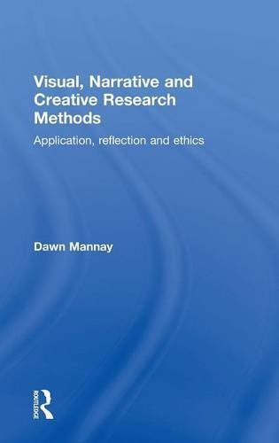 Visual, Narrative and Creative Research Methods: Application, reflection and ethics
