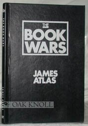 The Book Wars : What It Takes to Be Educated in America, James Atlas