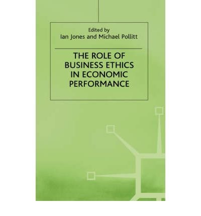 The Role of Business Ethics in Economic Performance