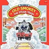 Valerie King The Return of Old Smokey The Steam Train