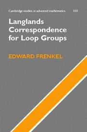 Langlands Correspondence for Loop Groups (Cambridge Studies in Advanced Mathematics)