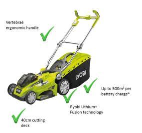 Vertebrae ergonomic handle, 40 cm cutting deck, Ryobi Lithium+ Fusion technology, up to 500 m2 per battery charge