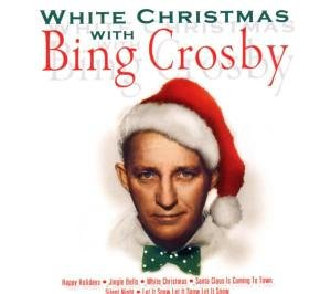 Bing Crosby - White Christmas With Bing Crosby - Zortam Music