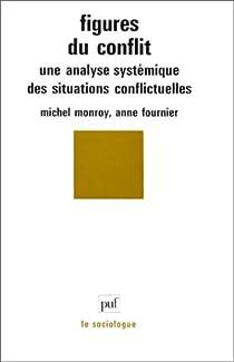Figures du conflit : Une analyse syst�matique des situations conflictuelles par Monroy