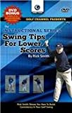 Rick Smith Swing Tips For Lower Scores-How To Build Consistency in Your Golf Swing (Tutorial GOLF DVD)