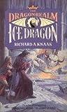 Dragonrealm: Ice Dragon v.2 (Vol 2) (0747406669) by Knaak, Richard A.