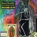 echange, troc Dennis Gonzalez - Welcome to Us