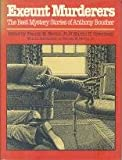 Exeunt Murderers: The Best Mystery Stories of Anthony Boucher (Mystery makers)